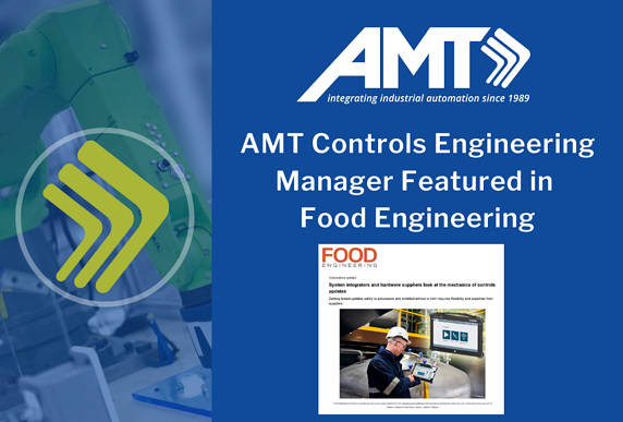 AMT Controls Engineering Manager Featured in Food Engineering